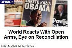 World Reacts With Open Arms, Eye on Reconciliation