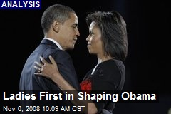 Ladies First in Shaping Obama