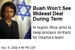 Bush Won't See Mideast Deal During Term