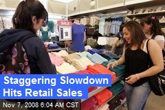 Staggering Slowdown Hits Retail Sales