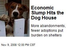 Economic Slump Hits the Dog House