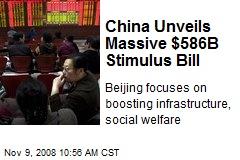 China Unveils Massive $586B Stimulus Bill