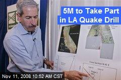 5M to Take Part in LA Quake Drill