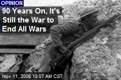 90 Years On, It's Still the War to End All Wars