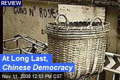 At Long Last, Chinese Democracy