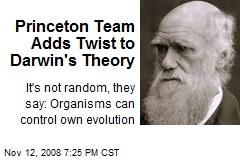 Princeton Team Adds Twist to Darwin's Theory