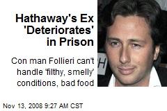 Hathaway's Ex 'Deteriorates' in Prison