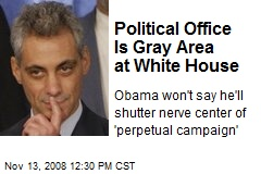 Political Office Is Gray Area at White House