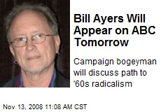Bill Ayers Will Appear on ABC Tomorrow