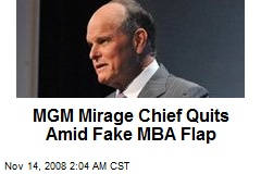 MGM Mirage Chief Quits Amid Fake MBA Flap