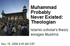 Muhammad Probably Never Existed: Theologian