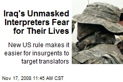 Iraq's Unmasked Interpreters Fear for Their Lives