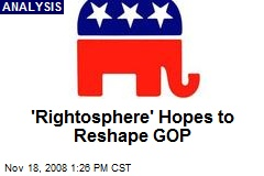 'Rightosphere' Hopes to Reshape GOP