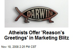 Atheists Offer 'Reason's Greetings' in Marketing Blitz