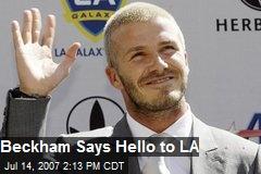 Beckham Says Hello to LA