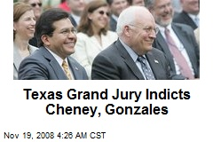 Texas Grand Jury Indicts Cheney, Gonzales