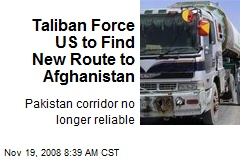 Taliban Force US to Find New Route to Afghanistan