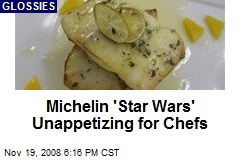 Michelin 'Star Wars' Unappetizing for Chefs