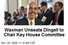 Waxman Unseats Dingell to Chair Key House Committee