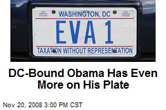DC-Bound Obama Has Even More on His Plate