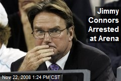 Jimmy Connors Arrested at Arena