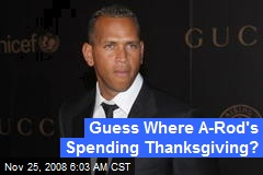Guess Where A-Rod's Spending Thanksgiving?