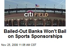 Bailed-Out Banks Won't Bail on Sports Sponsorships