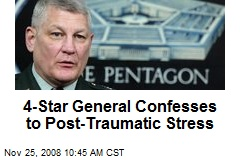 4-Star General Confesses to Post-Traumatic Stress