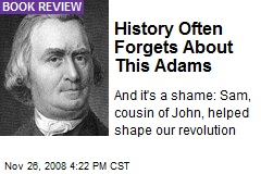 History Often Forgets About This Adams