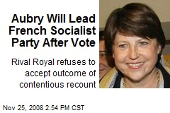 Aubry Will Lead French Socialist Party After Vote