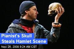 Pianist's Skull Steals Hamlet Scene