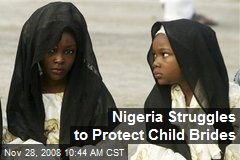 Nigeria Struggles to Protect Child Brides