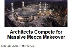 Architects Compete for Massive Mecca Makeover