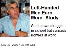 Left-Handed Men Earn More: Study