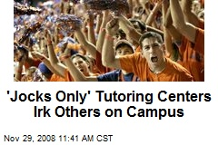 'Jocks Only' Tutoring Centers Irk Others on Campus