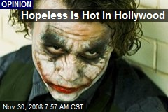 Hopeless Is Hot in Hollywood