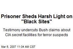"""Prisoner Sheds Harsh Light on """"Black Sites"""""""