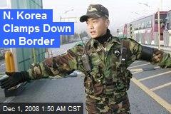 N. Korea Clamps Down on Border
