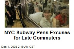NYC Subway Pens Excuses for Late Commuters