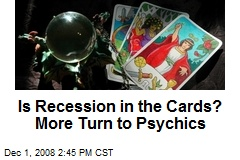 Is Recession in the Cards? More Turn to Psychics