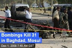Bombings Kill 31 in Baghdad, Mosul