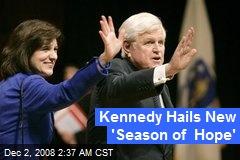Kennedy Hails New 'Season of Hope'