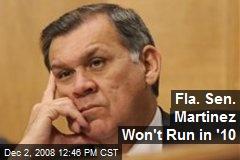 Fla. Sen. Martinez Won't Run in '10