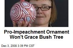 Pro-Impeachment Ornament Won't Grace Bush Tree