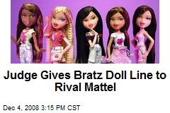 Judge Gives Bratz Doll Line to Rival Mattel