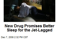 New Drug Promises Better Sleep for the Jet-Lagged