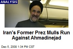 Iran's Former Prez Mulls Run Against Ahmadinejad