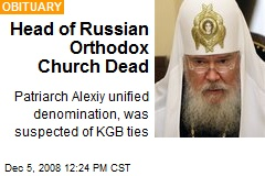 Head of Russian Orthodox Church Dead