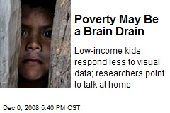 Poverty May Be a Brain Drain
