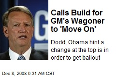 Calls Build for GM's Wagoner to 'Move On'
